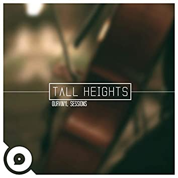 Tall Heights   OurVinyl Sessions)