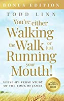 You're Either Walking The Walk Or Just Running Your Mouth! (Verse-By-Verse Study Of The Book Of James)