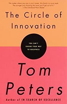 Unknown Binding The Circle of Innovation (Paperback)--by Tom Peters [1999 Edition] ISBN: 9780679757658 Book