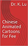 Cinese: Chinese Animated Cartoons for Fee (English Edition)
