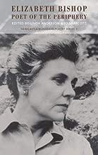 Elizabeth Bishop: Poet of the Periphery (New Castle/Bloodaxe Poetry Series, 1)