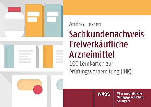 Sachkundenachweis Freiverkäufliche Arzneimittel: 100 Lernkarten zur Prüfungsvorbereitung (IHK)