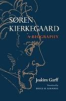 Soren Kierkegaard: A Biography