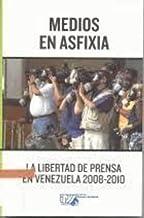 Medios en Asfixia: la libertad de pensa en Venezuela 2008-2010