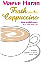Froth on the Cappuccino: How Small Pleasures Can Save Your Life