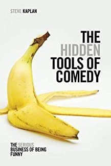 The Hidden Tools of Comedy: The Serious Business of Being Funny