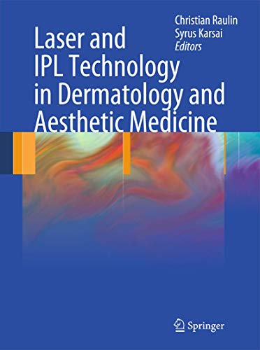Compare Textbook Prices for Laser and IPL Technology in Dermatology and Aesthetic Medicine 2011 Edition ISBN 9783642034374 by Raulin, Christian,Karsai, Syrus