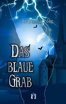 Das blaue Grab (German Edition) by [Antje Küchler]