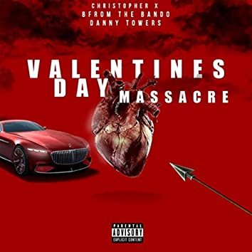 Valentines Day Massacre (feat. Danny Towers)