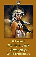 Montain Jack / Carananga: Zwei Spitzenwestern