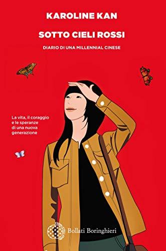 Sotto cieli rossi: Diario di una millennial cinese