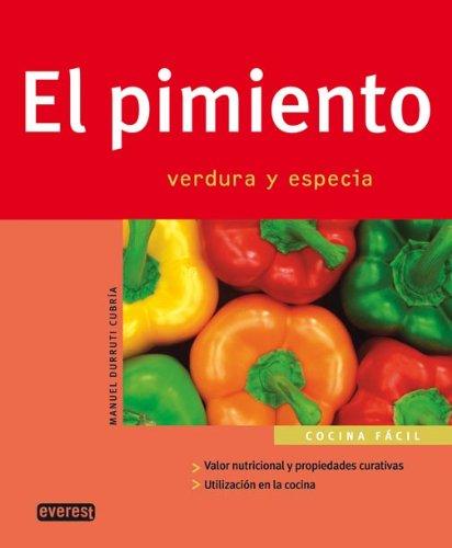 El pimiento. Verdura y especia (Cocina fácil)