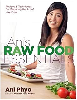 Ani's Raw Food Essentials: Recipes and Techniques for Mastering the Art of Live Food (Hardback) - Common