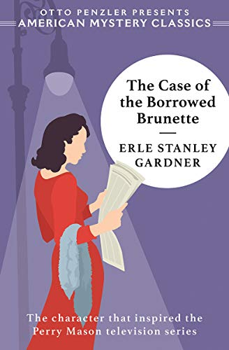 The Case of the Borrowed Brunette: A Perry Mason Mystery