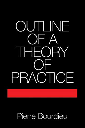 Outline of a Theory of Practice (Cambridge Studies in Social and Cultural Anthropology)