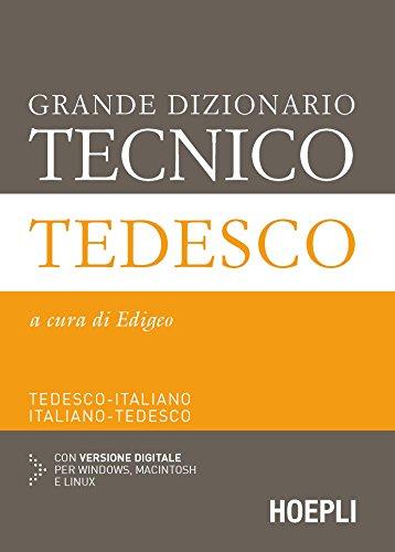 Grande dizionario tecnico tedesco. Tedesco-italiano, italiano-tedesco. Ediz. bilingue. Con espansione online