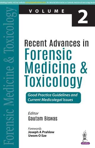 Recent Advances In Forensic Medicine & Toxicology Volume- 2: Good Practice Guidelines and Current Medicolegal Issues