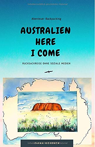 Australien Here I Come: Backpacking noch ohne soziale Medien