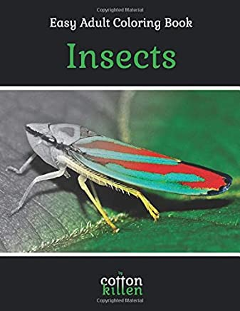 Easy Adult Coloring Book - Insects: 49 of the most beautiful grayscale insects for a relaxed and joyful coloring time
