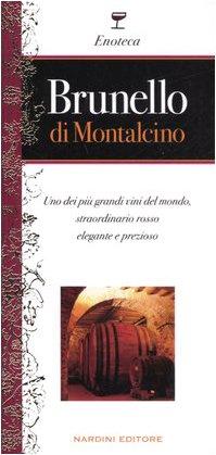 Brunello di Montalcino. Uno dei più grandi vini del mondo, straordinario rosso elegante e prezioso