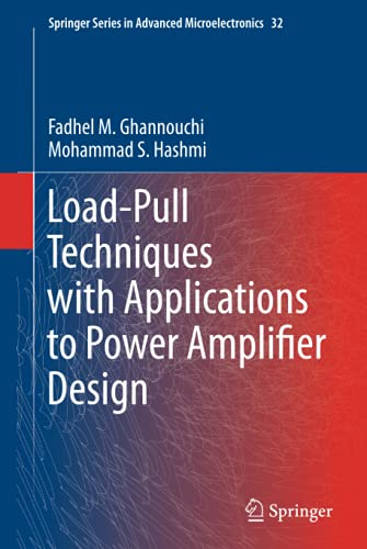 Load-Pull Techniques with Applications to Power Amplifier Design (Springer Series in Advanced Microelectronics, 32)