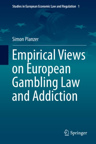 Empirical Views on European Gambling Law and Addiction (Studies in European Economic Law and Regulation Book 1) (English Edition)