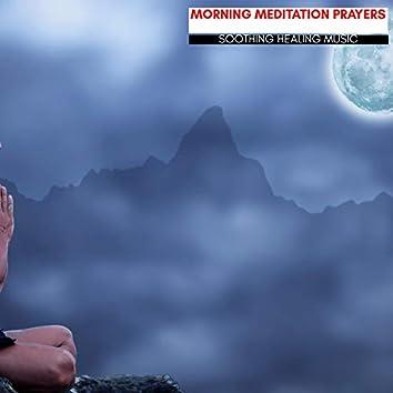 Morning Meditation Prayers - Soothing Healing Music