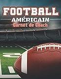 Football américain: Carnet de coach, livret pour créer des exercices tactiques et noter les stratégie de jeu, cadeau pour les joueurs de football américain