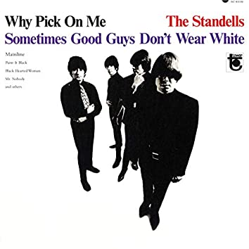 Why Pick On Me - Sometimes Good Guys Don't Wear White (Expanded Mono Edition)