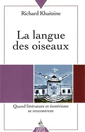 La Langue des oiseaux - tome 1 Quand littérature et ésotérisme se rencontrent