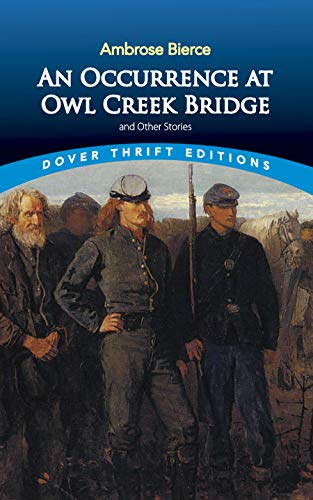 An Occurrence at Owl Creek Bridge and Other Stories (Dover Thrift Editions)の詳細を見る