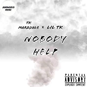 Nobody Help (feat. Lil Tk)