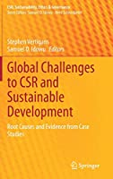 Global Challenges to CSR and Sustainable Development: Root Causes and Evidence from Case Studies (CSR, Sustainability, Ethics & Governance)