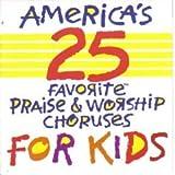 America's 25 Favorite Praise and Worship Choruses for Kids