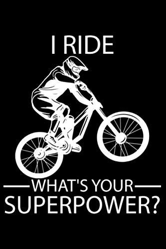 I Ride Downhill What's Your Superpower?: DIN A5 Liniert 120 Seiten / 60 Blätter Notizbuch Notizheft Notiz-Block Downhill Fahrrad MTB Mountainbike Bike Geschenke