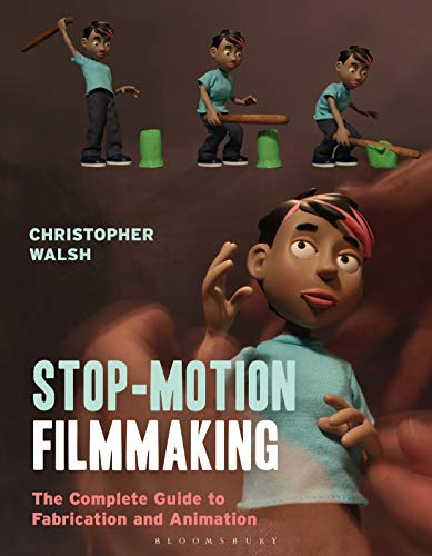 Stop Motion Filmmaking: The Complete Guide to Fabrication and Animation (Required Reading Range)