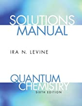 Student Solutions Manual for Quantum Chemistry by Ira N Levine (2008-09-18)