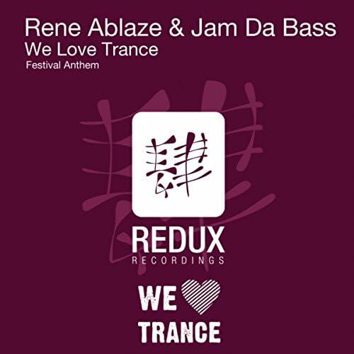 Rene Ablaze & Jam Da Bass