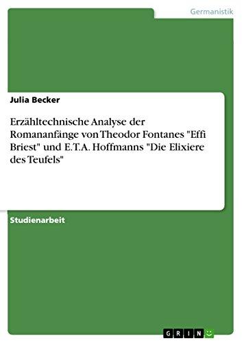 """Erzähltechnische Analyse der Romananfänge von Theodor Fontanes \""""Effi Briest\"""" und E.T.A. Hoffmanns \""""Die Elixiere des Teufels\"""""""