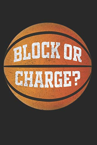 Block or charge? Funny Basketball Meme Notebook: Organizer, Planner or Journal | 6x9 inches | 120 Graph Paper Pages | Office Equipment, Supplies | Gift Idea for Family and Friends