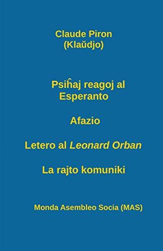 Psiĥaj reagoj al Esperanto; Afazio; Letero al Leonard Orban; La rajto komuniki. (160) (Mas-Libro) (Esperanto Edition) (Paperback)