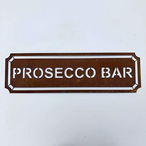 Prosecco Bar Placa de metal oxidado, Arte de pared para el hogar, jardín, tiendas, bares, decoración de interiores, placas y señalización