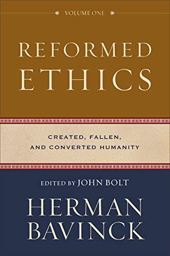Reformed Ethics: Created, Fallen, and Converted Humanity