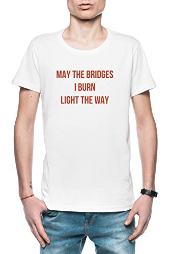May The Bridges I Burn Light The Way Herren T-Shirt Weiß Größe XL - Men's T-Shirt White