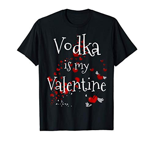 Vodka My Valentine - Corazones Rojos Anti-Valentine Alcohol Camiseta
