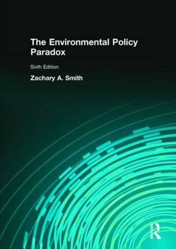 The Environmental Policy Paradox (6th Edition)