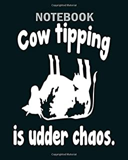 Notebook: cow tipping is udder chaos - 50 sheets, 100 pages - 8 x 10 inches