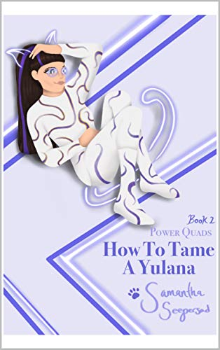 POWER QUADS HOW TO TAME A YULANA- BOOK 2 (English Edition)