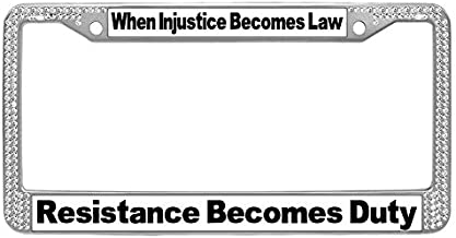 Makonframes Quote License Plate Frame, When Injustice Becomes Law, Resistance Becomes Duty Rhinestones License Tag Holder