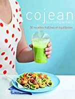 Cojean tout simplement. 50 recettes fraîches et équilibrées d'Alain Cojean
